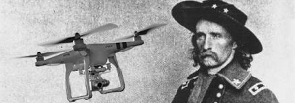 Why General George Custer Could Have Used a Drone